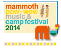 2014年5月10(土)-11(日) 開催 マンモスパウワウ ミュージック&キャンプフェスティバル